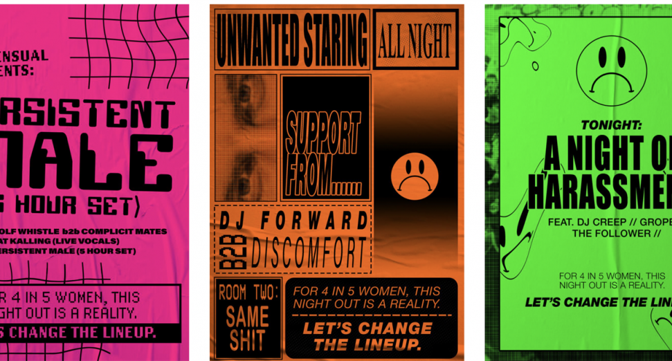 Poster campaign, Change The Lineup, launched to raise awareness of sexual harassment in nightclubs